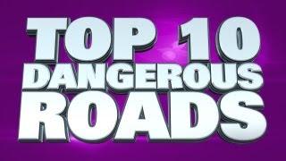 Top 10 Dangerous Roads