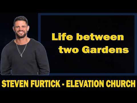 steven-furtick-jr---life-between-two-gardens