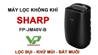Giới thiêu máy lọc không khí và bắt muỗi Sharp FP-JM40V-B Thái Lan