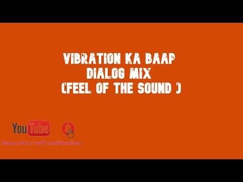 Vibration Ka Baap Dialog Mix (Feel Of The Sound ) Speaker Chek Music Remix By Dj Deepu