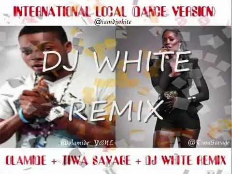 Olamide Ft Tiwa Savage - International Local [Dance Version]
