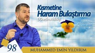 Kısmetine Haram Bulaştırma | Muhammed Emin Yıldırım (98. Ders)