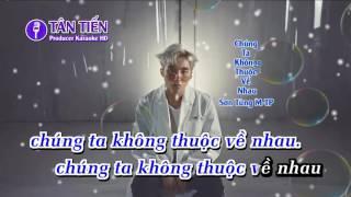 [ Karaoke HD ] Chúng Ta Không Thuộc Về Nhau - Sơn Tùng M-TP Full Beat ✔