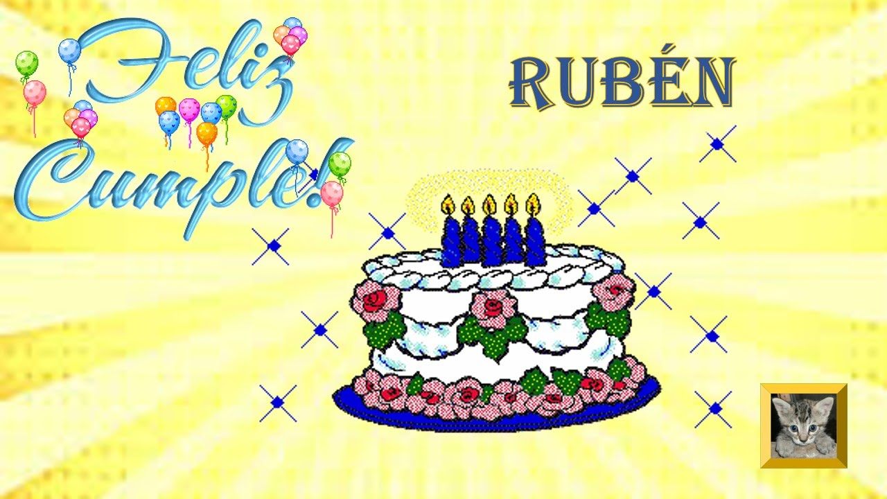 Feliz Cumpleaños , Para un amigo , Feliz Cumpleaños Ruben, video tarjeta YouTube