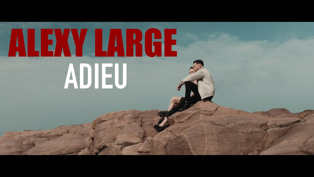 Alexy Large - Adieu (Clip Officiel)