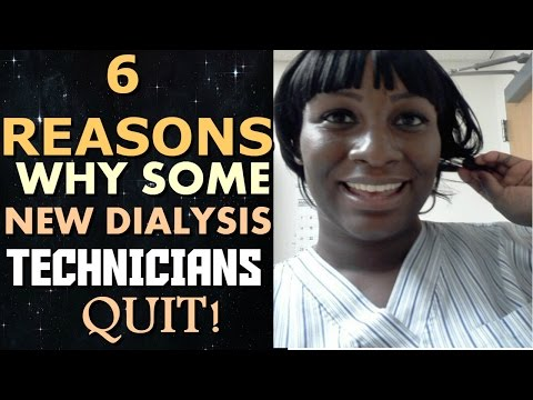 6 Reasons WHY Some New Dialysis Techs Quit :(