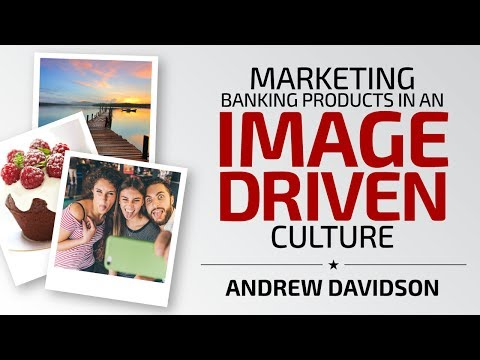 Marketing Banking Products in an Image-Driven Culture - Andrew Davidson