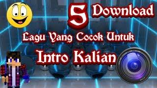 Video 5 Lagu Yang Cocok Buat Intro Kalian!!! download MP3, 3GP, MP4, WEBM, AVI, FLV Januari 2018