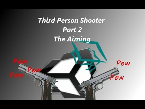 Unity 3D Tutorial Third Person Shooter part 2 The Aiming [Outdated]