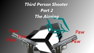 Unity 3D Tutorial Third Person Shooter part 2 The Aiming