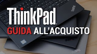 Thinkpad fantastici e dove trovarli: guida all'acquisto