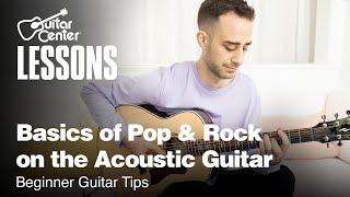 Basics of Pop & Rock on the Acoustic Guitar | Beginner Guitar Tips