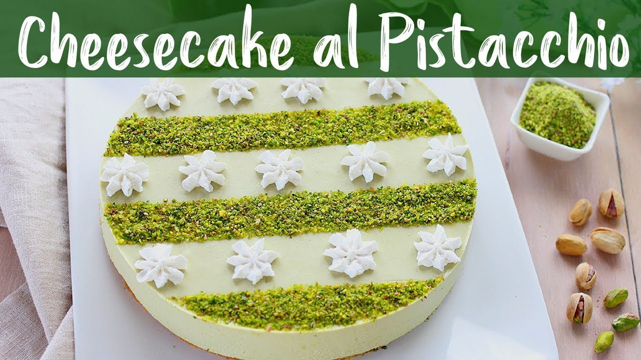 Cheesecake Al Pistacchio Ricetta Facile Fatto In Casa Da Benedetta