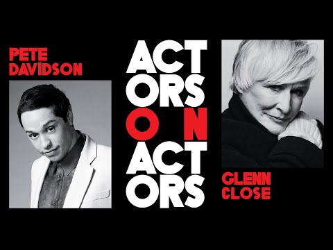 Pete Davidson Tells Glenn Close He Thought She Was British | Actors on Actors