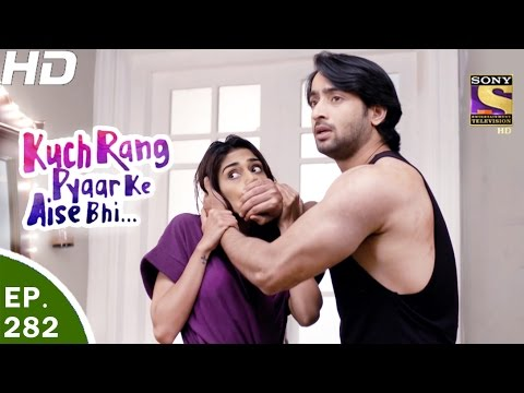 Kuch Rang Pyar Ke Aise Bhi - कुछ रंग प्यार के ऐसे भी - Ep 282 - 29th Mar, 2017