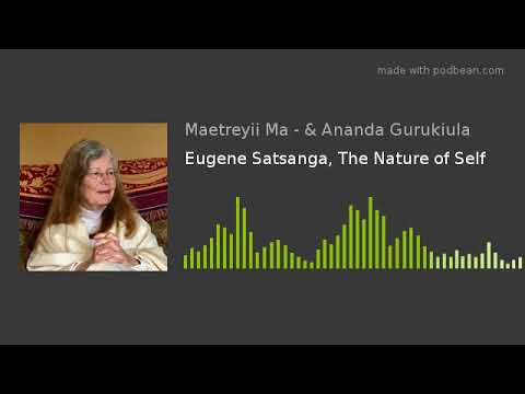 Eugene Satsanga, The Nature of Self