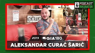 Podcast Inkubator #373 Q&A 180 - Aleks Curać Šarić