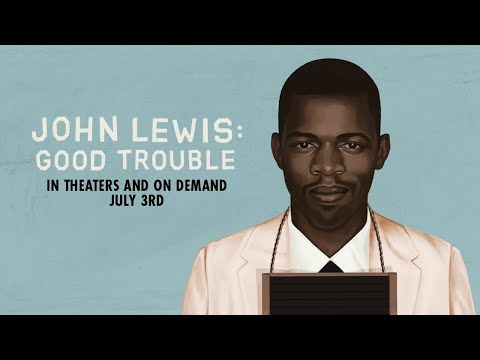 John Lewis: Good Trouble - Official Trailer