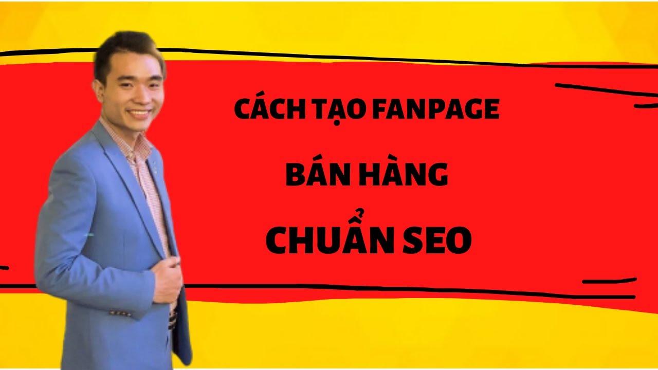 Cách Tạo Fanpage Bán Hàng Chuẩn Seo   Phạm Minh Sáng