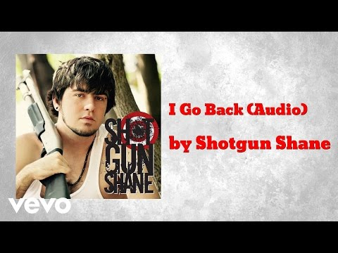 Shotgun Shane - I Go Back (AUDIO)