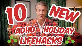 10 ADHD Holiday Lifehacks