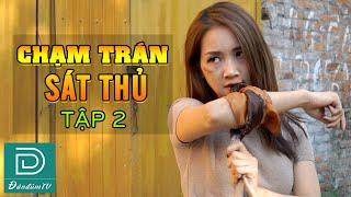 Chạm Trán Sát Thủ Tập 2 | Phim Hành Động Gay Cấn Nhất Đàn Đúm TV 2020 | Linh Bún | Quang Líp