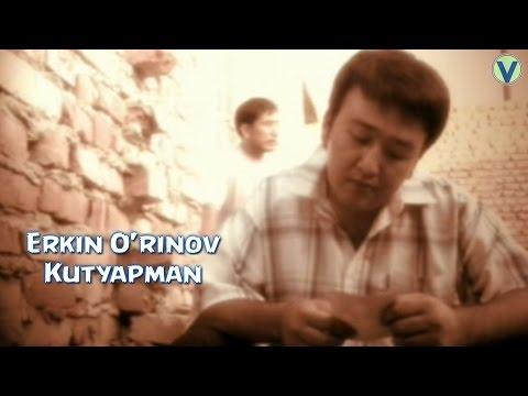 Erkin O'rinov - Kutyapman | Эркин Уринов - Кутяпман