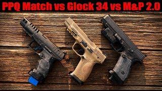 """Glock 34 vs M&P 2.0 5"""" vs PPQ Q5 Match: What"""