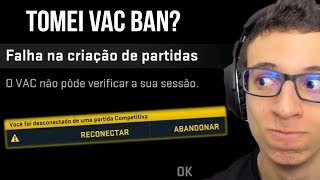 FUI BANIDO PELA VALVE NO CS:GO??? (VAC BAN)