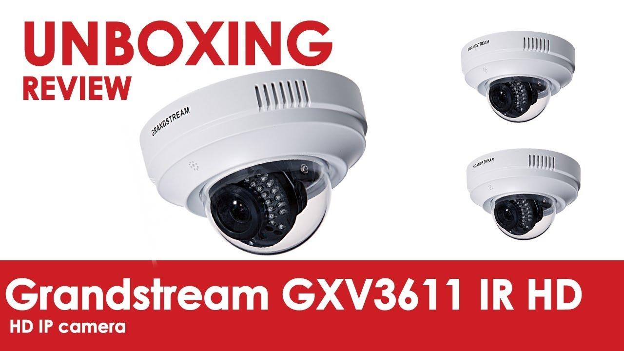Unboxing Grandstream GXV3611 IR HD IP camera