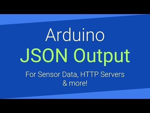 Arduino Tutorial - Outputting JSON Over Serial
