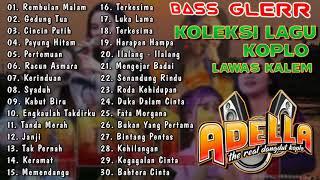 Download Mp3 OM ADELLA Full Album DANGDUT KOPLO LAWAS TERHITS Kumpulan Tembang Lawas Original
