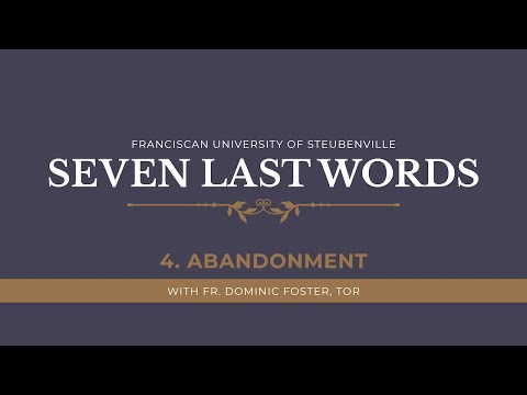 The Seven Last Words of Jesus | Fourth Word: Abandonment