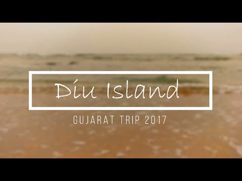 Diu Island and Fort | Tourism | Gujarat Trip 2017