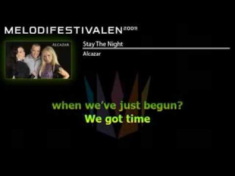 Alcazar - Stay The Night (Melodifestivalen 2009 - Finalist) lyrics