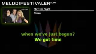Alcazar - Stay The Night (Melodifestivalen 2009 - Finalist) lyrics