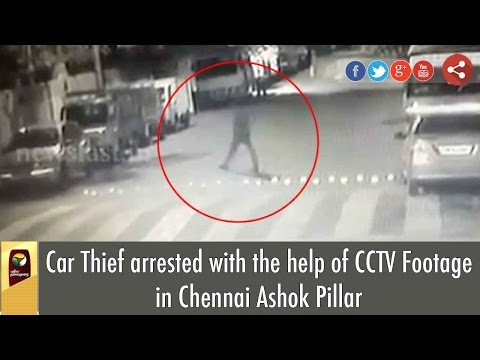 Car Thief arrested with the help of CCTV Footage in Chennai Ashok Pillar