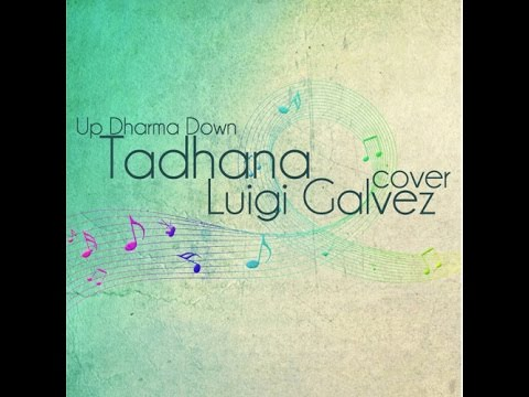 Tadhana (Up Dharma Down) Cover   Luigi Galvez