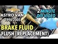 Chevy Astro Van Brake Fluid Flush (Replacement) - 1996-2005 - (GMC Safari)  2 MINUTE DIY VIDEO