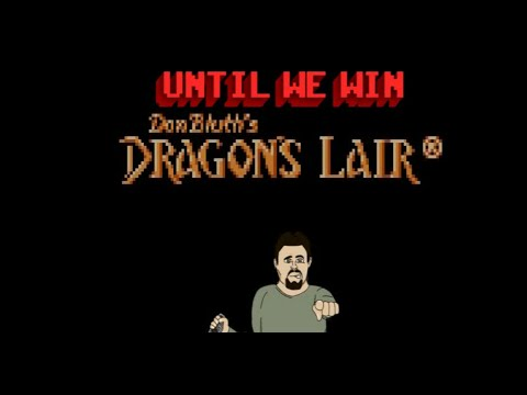 Until We Win - Dragon's Lair