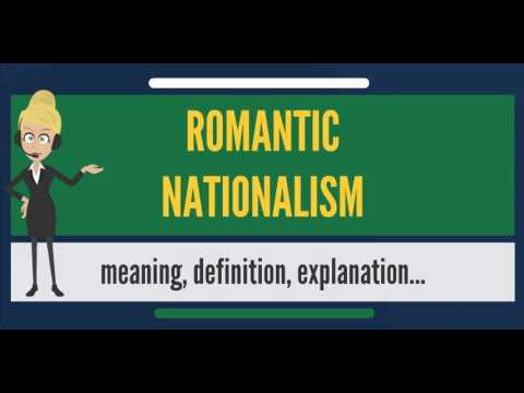 What is ROMANTIC NATIONALISM? What does ROMANTIC NATIONALISM mean? ROMANTIC NATIONALISM meaning