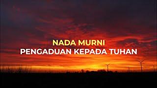 Download Nada Murni - Pengaduan kepada Tuhan