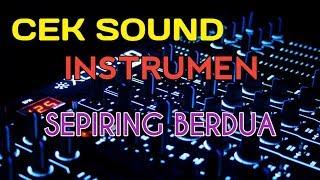 CEK SOUND INSTRUMEN SEPIRING BERDUA