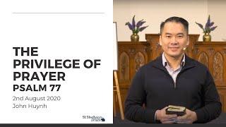 The Privilege of Prayer (Psalm 77) - 2 August 2020