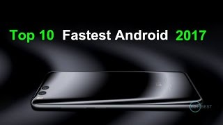 Top 10 Fastest Android Phones 2017