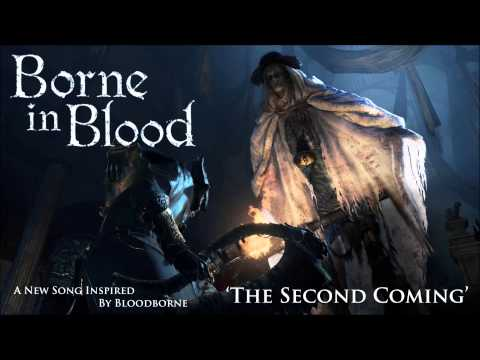 """Borne in Blood """"The Second Coming"""" (Original song inspired by Bloodborne)"""