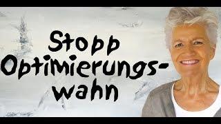 Stopp den Optimierungswahn - Greta-Silver.de