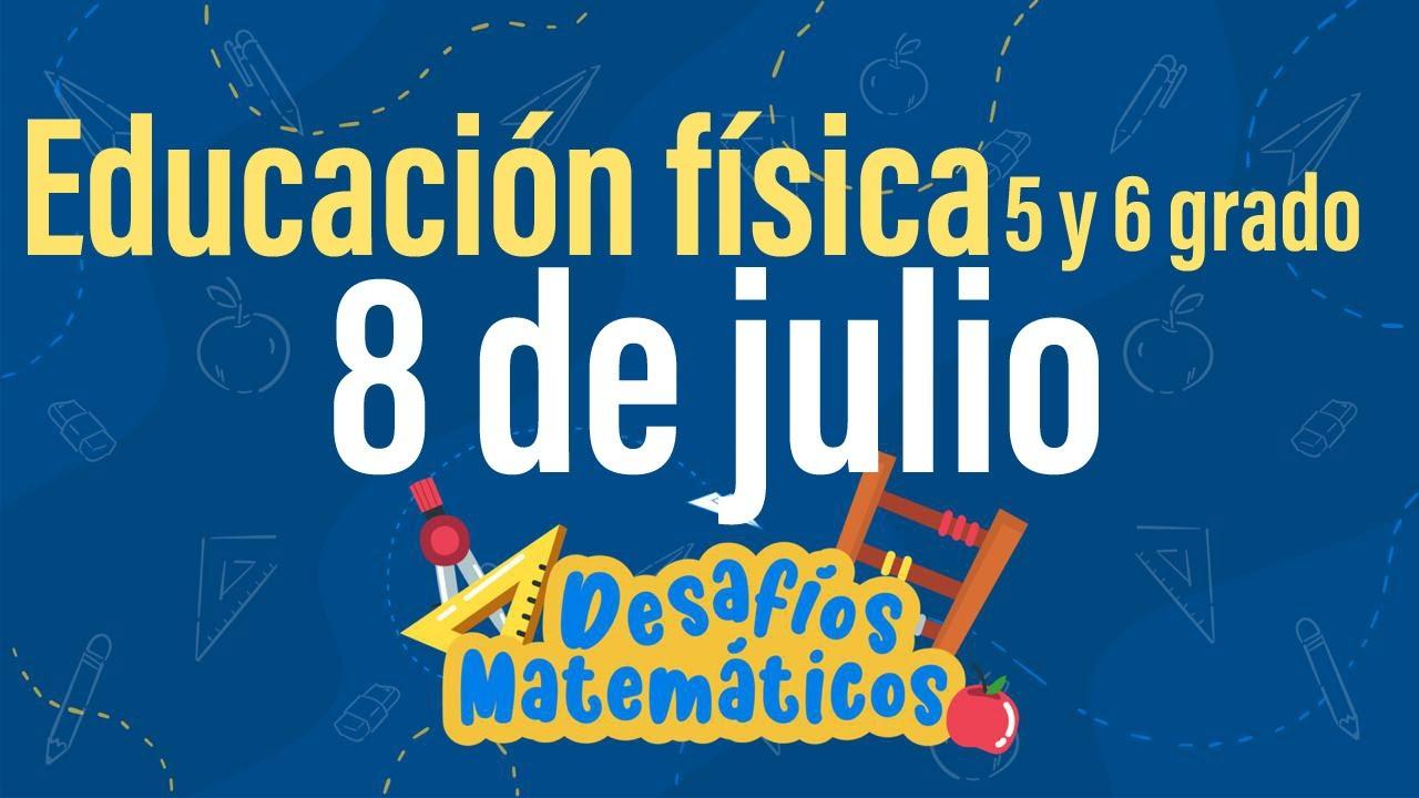 APRENDE EN CASA: RESUMEN 8 DE JULIO 5 Y 6 GRADO EDUCACIÓN FÍSICA