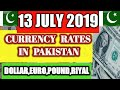 13 July 2019 Today Currency Exchange Rates In Pakistan Dollar, Euro, Pound, Riyal Rates  || 13-7-19