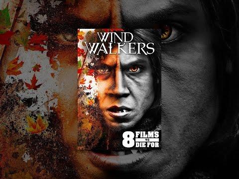 8 Films to Die For: Wind Walkers